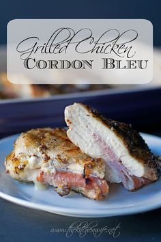 A mouthwatering recipe for Grilled Chicken Cordon Bleu, with easy step-by-step instructions via #TheKimSixFix