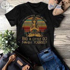 I'm Mostly Peace Love And Light And Little Go Fuck Yourself T-Shirt