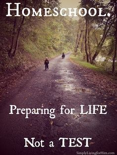 Homeschooling = preparing for life, not a test