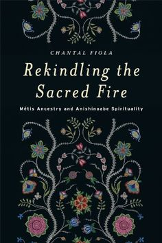 Rekindling the Sacred Fire: Métis Ancestry and Anishinaabe Spirituality by Chantal Fiola http://www.amazon.ca/dp/0887557708/ref=cm_sw_r_pi_dp_GSm3vb13T3C6G