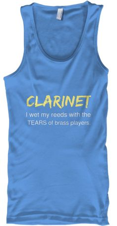 Clarinet - I wet my reeds with the tears - Tank Top