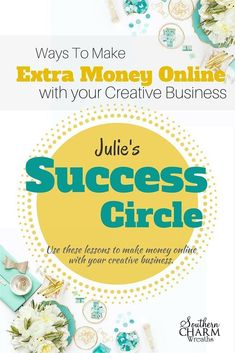 Ways to Make Extra Money Online with Your Creative Business with Julie's Success Circle #diyhomedecor #business #girlboss #blog #diycrafts #crafts #homedecor