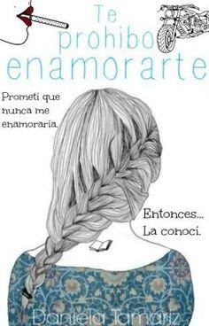 "Leer ""Te prohibo enamorarte - Te prohibo enamorarte"" #wattpad #romance"