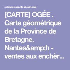 [CARTE] OGÉE . Carte géométrique de la Province de Bretagne. Nantes&h - ventes aux enchères Drouot