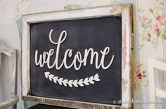 Welcome sign, Old window turned chalkboard