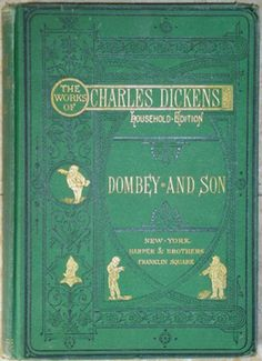 The Works of Charles Dickens (Household Edition) 'Dombey and Son'. Old Books, Antique Books, Dombey And Son, English Writers, Tea And Books, Short Stories, Sons, It Works, Libraries