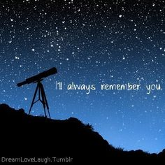I'll always remember you.