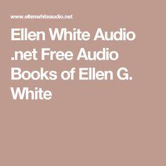 Ellen G White Quotes About Love : Ellen White Audio .net Free Audio Books of Ellen G. White