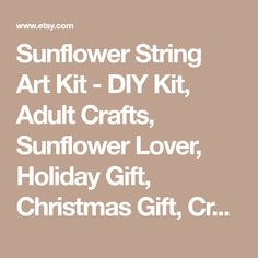 Sunflower String Art Kit - DIY Kit, Adult Crafts, Sunflower Lover, Holiday Gift, Christmas Gift, Crafts Kit, Gift for Mom, Arts and Crafts