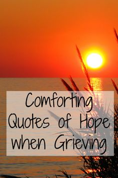 Words of comfort can uplift us, encourage us, and help us feel hope and peace when we are facing the loss of a loved one. Here is over 20 of my favorite comforting quotes for grieving and loss.
