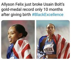 Photo by Positive Black News on October Image may contain: one or more people, possible text that says 'Allyson Felix just broke Usain Bolt's gold-medal record only 10 months after giving birth FELIX Weird Facts, Fun Facts, Be My Hero, Faith In Humanity Restored, Black History Facts, Badass Women, The More You Know, Thing 1, Women In History