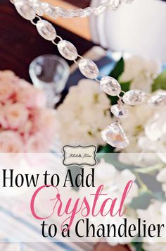 TIDBITS-&-TWINE- How to update the look of your chandelier with crystals!