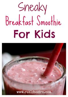 Sneaky Breakfast Smoothie (for kids). Cold and Flu season is here, why not sneak some extra nutrition into your morning to get that immunity up! realfoodrn.com