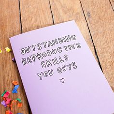 'Outstanding Reproductive Skills' Card... if anyone i know has a baby anytime soon, they are getting this card.