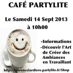 CAFÉ PARTYLITE  POUR CONNAÎTRE LE LIEU:  En mp sur Facebook MERCI