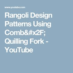 Rangoli Design Patterns Using Comb/ Quilling Fork - YouTube