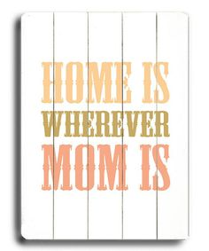 'Home Is Wherever Mom Is' Wall Art