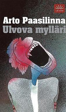 Ulvova mylläri - Arto Paasilinna