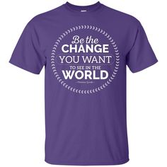 Motivational T-Shirt: Be The Change You Want To See In The World