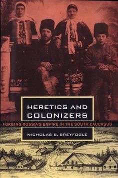 Heretics And Colonizers: Forging Russia's Empire In The South Caucasus - By Nicholas Breyfogle. Original print date was 1968, 130 years after The Edict of 1930. This is a historical account of the resettlement of the Molokans by Csar Nicholas in 1830.