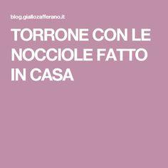 TORRONE CON LE NOCCIOLE FATTO IN CASA