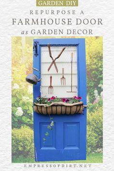 We turned this roadside find into a garden art door complete with rusty old garden tools and a window box of flowers. Outdoor Projects, Garden Projects, Farm Door, Old Farm Houses, Old Tools, House Doors, Garden Art, Repurposed, Farmhouse