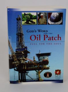 God's Word for The Oil Patch Fuel for the Soul NLT Oilfield Christian Fellowship