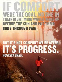 Progress not comfort