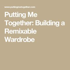 Putting Me Together: Building a Remixable Wardrobe