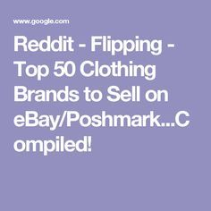 Reddit Flipping Top 50 Clothing Brands To Sell On Ebay
