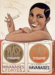 "Cigarettes Piast on Flickr.    Via Flickr:  ""Piast, Les Meilleures Cigarettes"" ad, with Josephine Baker."