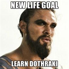 New life goal- learn Dothraki!
