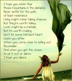I hope you never fear those mountains in the distance, Lee Ann Womack song. I hope you never lose your sense of wonder! Great Quotes, Quotes To Live By, Inspirational Quotes, Awesome Quotes, Fantastic Quotes, Motivational Songs, Quick Quotes, Super Quotes, Thats The Way