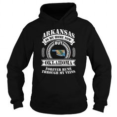 Awesome Tee 028-ARKANSAS IS MY HOME NOW BUT OKLAHOMA FOREVER RUNS THROUGH MY VEINS Shirt; Tee