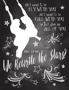 The Greatest Showman Art – Rewrite the Stars Chalkboard Wall Art - Parenting Song Quotes, Music Quotes, Song Lyrics, Life Quotes, Qoutes, The Greatest Showman, Chalkboard Art Quotes, Chalkboard Walls, Narnia