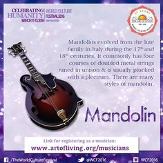 Did you know? The #mandolin evolved from its #medieval predecessor which was called a #Mandore. Know more about the #instruments to be #played in the World Culture Festival. Register to play on the live stage. http://www.artofliving.org/world-culture-festival#/musician-registration