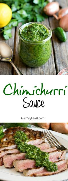 Chimichurri - A simple, fresh and fantastic sauce that is delicious served with grilled steaks.