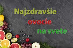 20 najzdravších plodov na Zemi. Pravidelná konzumácia ovocia môže zlepšiť zdravie. Niektoré druhy ovocia poskytujú jedinečné zdravotné benefity.