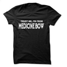 Trust Me I Am From Medicine Bow ... 999 Cool From Medic - #summer shirt #hoodie pattern. I WANT THIS => https://www.sunfrog.com/LifeStyle/Trust-Me-I-Am-From-Medicine-Bow-999-Cool-From-Medicine-Bow-City-Shirt-.html?68278