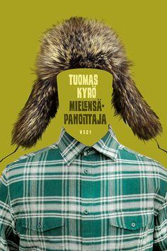 Mielensäpahoittaja by Tuomas Kyrö - Books Search Engine I Love Books, My Books, Brain Book, Nonfiction Books, Audio Books, Literature, Novels, Reading, Finland