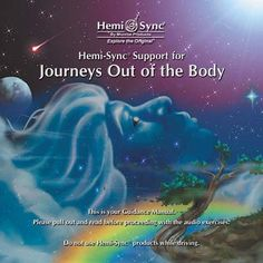 Hemi-Sync - - Hemi-Sync® Support for Journeys Out of the Body