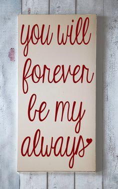 Forever My Always- Wooden Sign - Typography Word Art - Your Choice of Color - Home Decor. $30.00, via Etsy.