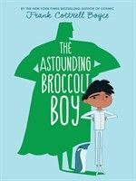The Astounding Broccoli Boy - Frank Cottrell Boyce - Hardcover Book Week, Chapter Books, Super Powers, Book Lists, Bestselling Author, New Books, Books 2016, Audio Books, Broccoli