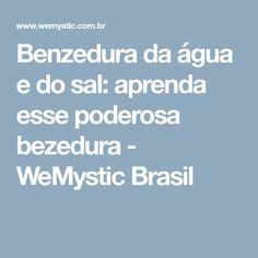 Benzedura da água e do sal: aprenda esse poderosa bezedura - WeMystic Brasil