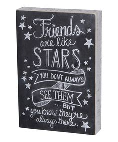 Look what I found on #zulily! 'Friends Are Like Stars' Box Sign by Primitives by Kathy #zulilyfinds