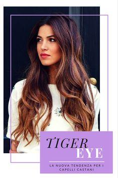 Tiger eye! Ciao ragazze! Con l'avvicinarsi delle feste molte di noi hanno in programma un giretto dal parrucchiere... ecco perché oggi vi parlo del nuovo trend del tiger eye per capelli che si preannuncia uno dei più amati del 2017.…