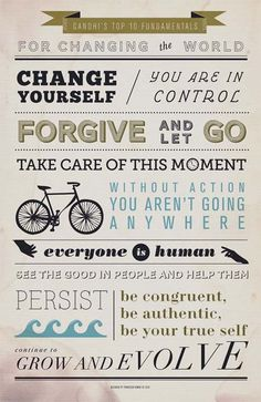 i need to read some more gandhi lol.Gandhi's top 10 fundamentals for changing the world. Now Quotes, Great Quotes, Quotes To Live By, Motivational Quotes, Inspirational Quotes, Positive Quotes, Motivational Speakers, Motivational Thoughts, Awesome Quotes