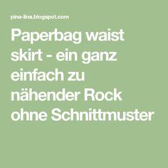 Paperbag waist skirt - ein ganz einfach zu nähender Rock ohne Schnittmuster