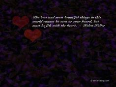 The best and most beautiful things in this world cannot be seen or even heard but must be felt with the heart Couples Quotes Love, Famous Love Quotes, Cute Couple Quotes, Romantic Love Quotes, Best Quotes, Inspiring Quotes, Inspirational Lines, Step Parents Quotes, Mothers Day Quotes
