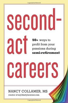 Second-Act Careers: 50+ Ways to Profit from Your Passions... https://smile.amazon.com/dp/1607743825/ref=cm_sw_r_pi_dp_x_BflCyb2P73W1D